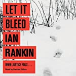 Let it Bleed (       UNABRIDGED) by Ian Rankin Narrated by Samuel Gillies