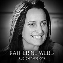 Katherine Webb: Audible Sessions: FREE Exclusive interview Discours Auteur(s) : Robin Morgan Narrateur(s) : Katherine Webb