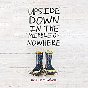Upside Down in the Middle of Nowhere Audiobook
