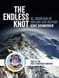 The Endless Knot: K2 Mountain of Dreams and Destiny