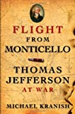 "Michael Kranish, ""Flight from Monticello: Thomas Jefferson at War"" (Oxford UP, 2010)"
