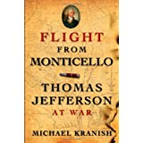 Flight from Monticello: Thomas Jefferson at War ~ Michael Kranish
