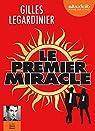 Le premier miracle: Livre audio 2 CD MP3 - Suivi d'un entretien avec l'auteur - Postface lue par l'auteur par Legardinier