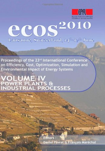 Ecos 2010 Volume Iv (Power Plants And Industrial Processes): Proceedings Of Ecos 2010 Conference In Lausanne