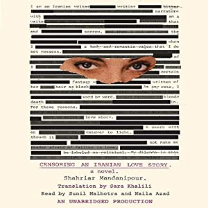 Censoring an Iranian Love Story   [Shahriar Mandanipour]