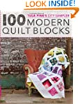 Tula Pink's City Sampler: 100 Modern...