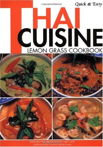 Quick & Easy Thai Cuisine: Lemon Grass Cookbook (Quick and Easy Cookbooks Series)