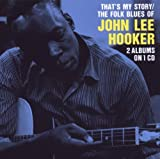 That's My Story/Folk Blues of John Lee Hooker