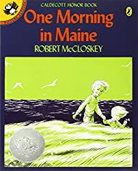 One Morning in Maine  – by Robert McCloskey