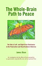 The Whole-Brain Path to Peace The Role of Left- and Right-Brain Dominance in the Polarization and Re