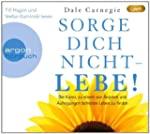 Sorge dich nicht - lebe! (H�rbestsell...
