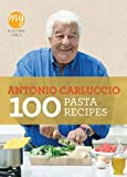 Antonio Carluccio My Kitchen Table: 100 Pasta Recipes