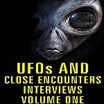 UFOs and Close Encounters: Interviews, Volume 1 | George Adamski,Daniel Fry,George Van Tassle,Orfeo Angelucci,Dan Martin,Frank Edwards,Donald Keyhoe