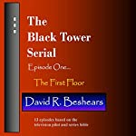 The First Floor: The Black Tower Serial, Episode One | David R. Beshears