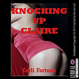 Knocking Up Claire: A Breeding Erotica Story Audiobook