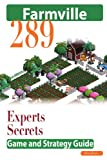 Farmville: The Experts Secrets Game and Strategy Guide