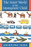 img - for The Inner World of the Immigrant Child by Igoa Cristina (1995-05-01) Paperback book / textbook / text book