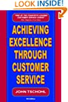 Achieving Excellence Through Customer...