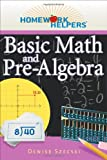 Homework Helpers: Basic Math and Pre-Algebra (Homework Helpers (Career Press))