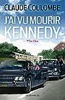 J'ai vu mourir Kennedy par Coulombe