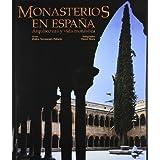 Monasterios en España. Arquitectura y vida monástica