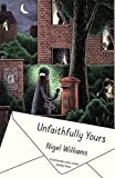 img - for Unfaithfully Yours by Nigel Williams (16-Jan-2014) Paperback book / textbook / text book