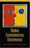 Global Environmental Governance: Foundations of Contemporary Environmental Studies (Foundations Contemporary Environmental)