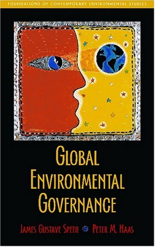 Global Environmental Governance: Foundations of...