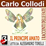 Il principe Amato [Prince Amato] | Carlo Collodi,Jeanne Marie Leprince de Beaumont