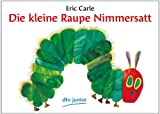 Eric Carle Die Kleine Raupe Nimmerstatt (The Very Hungry Caterpillar German Language Edition / Im Deutsch)