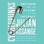 Cypherpunks: Freedom and the Future of the Internet | Julian Assange