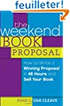 The Weekend Book Proposal: How to Wri...