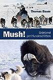 Mush! Grönland per Hundeschlitten