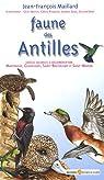 Faune des Antilles : Guide des principales espèces soumises à réglementation par Maillard