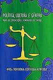 img - for Pol tica, Cultura e G nero:: Meios de Comunica  o e Itiner rios do Sentido (Portuguese Edition) book / textbook / text book