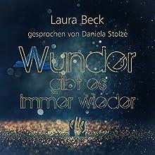Wunder gibt es immer wieder Hörbuch von Laura Beck Gesprochen von: Daniela Stolze