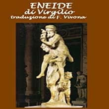 Eneide [Aeneid]  by Virgilio (Virgil), Francesco Vivona (translator) Narrated by Silvia Cechini