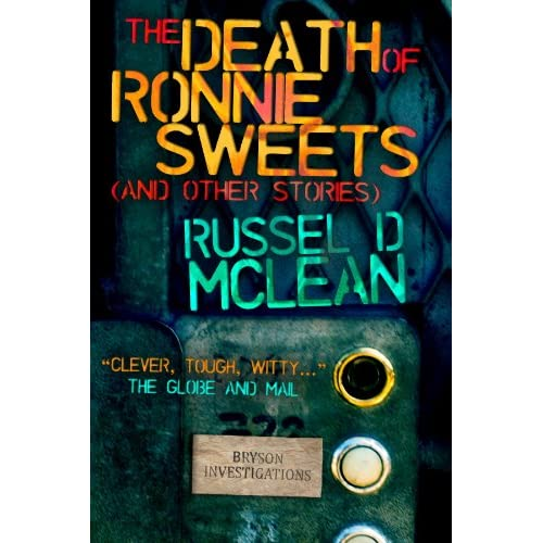 The Death of Ronnie Sweets (and Other Stories) Russel D McLean and Sean Chercover