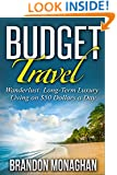 Budget Travel: Wanderlust Long-Term Luxury Living on $50 Dollars a Day