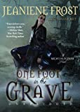 Jeaniene Frost One Foot in the Grave (Night Huntress Novels)