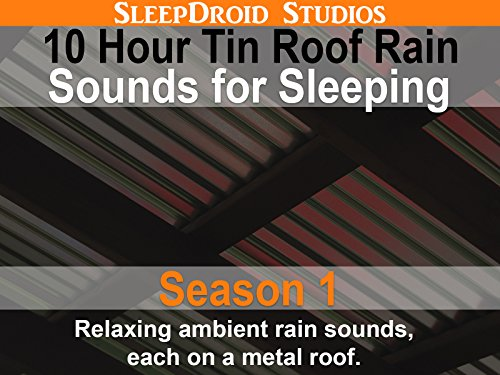 10 hour Tin Roof Rain Sounds for Sleeping on Amazon Prime Instant Video UK