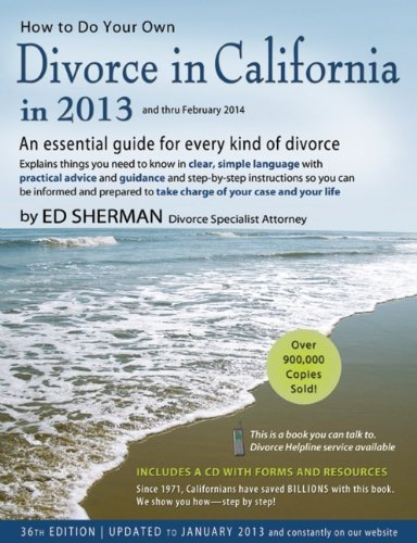 How to Do Your Own Divorce in California in 2013 An Essential Guide for Every Kind of Divorce094463401X