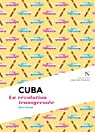Cuba : La r�volution transgress�e: L'�me des Peuples par Herbet