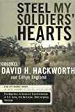 Steel My Soldiers' Hearts: The Hopeless to Hardcore Transformation of the U.S. Army, 4th Battalion, 39th Infantry, Vietnam (1590710029) by Hackworth, David H.
