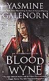 Blood Wyne (0425239748) by Yasmine Galenorn