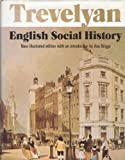 English Social History: A Survey of Six Centuries from Chaucer to Queen Victoria (New Illustrated Edition) (058248488X) by George MacAulay Trevelyan