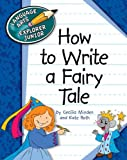 How to Write a Fairy Tale (Language Arts Explorer Junior)