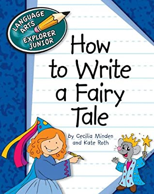 How to Write a Fairy Tale (Explorer Library: Language Arts Explorer Junior)