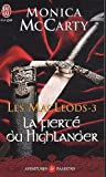 MACLEODS T.03 (LES) : LA FIERTE DU HIGHLANDER: Written by MONICA MCCARTY, 2011 Edition, Publisher: J'AI LU (EDITIONS) [Paperback]