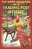 The Happy Hollisters and the Trading Post Mystery (1466473673) by West, Jerry